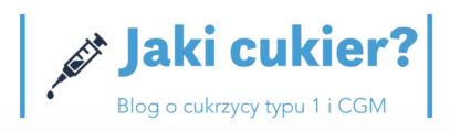Blog o Cukrzycy Typu 1 i CGM